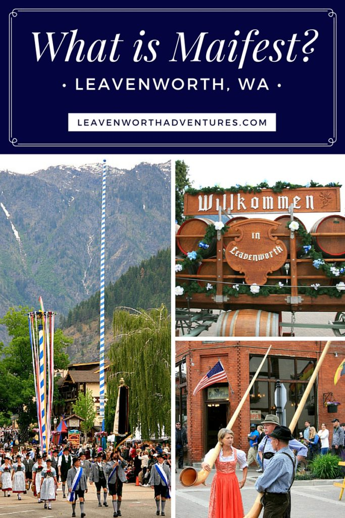 Experience Maifest in Leavenworth, WA at LeavenworthAdventures.com.