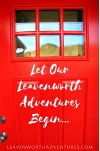 Let our Leavenworth Adventures Begin...
