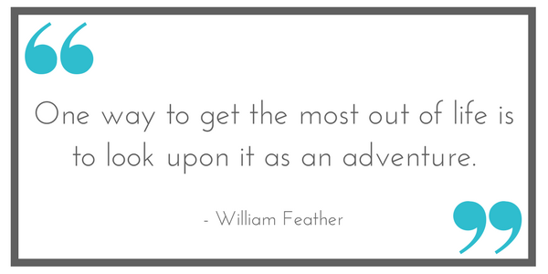 """""""One way to get the most out of life is to look upon it as an adventure."""" - William Feather. Shared at Leavenworthadventures.com"""