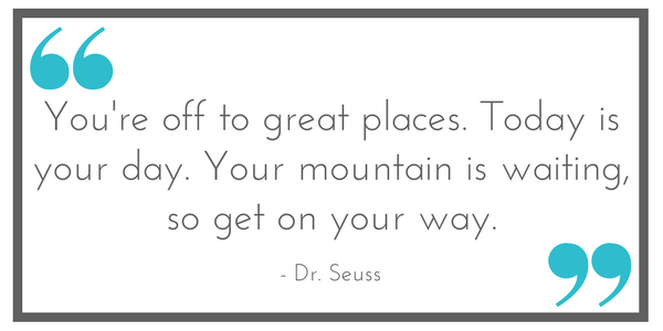 """You're off to great places. Today is your day. Your mountain is waiting, so get on your way."" - Dr. Seuss. Shared by Leavenworthadventures.com"